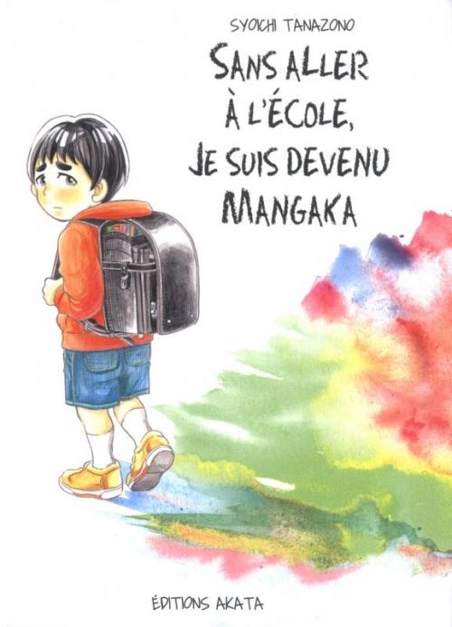 Couverture Sans aller à l'école, je suis devenu mangaka