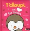Couverture T'choupi aime les bisous Editions Nathan 2016