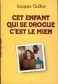 Couverture Cet enfant qui se drogue, c'est le mien Editions France Loisirs 1982