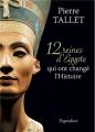 Couverture 12 reines d'Egypte qui ont changé l'Histoire Editions Pygmalion 2013