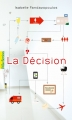 Couverture La décision Editions Gallimard  (Pôle fiction) 2016