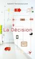 Couverture La décision Editions Gallimard  (Pôle fiction) 2016