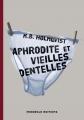 Couverture Aphrodite et vieilles dentelles Editions Mirobole (Horizons Pourpres) 2016