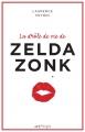 Couverture La drôle de vie de Zelda Zonk Editions de l'Epée 2015