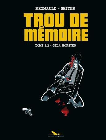 Couverture Trou de Mémoire, tome 1 : Gila monster