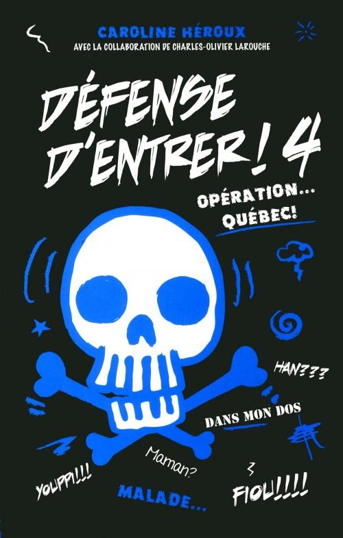 Couverture Défense d'entrer, tome 4 : Opération Québec
