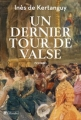 Couverture Un Dernier Tour de valse Editions Tallandier (Biographies ) 2016