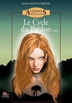 Couverture Alliances éternelles, tome 2 : Le cycle du pardon