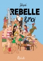 Couverture Rebelle & moi Editions Rebelle 2016