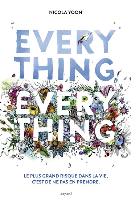 http://etincellesdeplume.blogspot.fr/2016/08/everything-everything-de-nicola-yoon.html