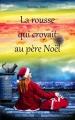 Couverture La rousse qui croyait au père Noël, tome 1 : 2009, 39 ans, artiste, célibataire / La rousse qui croyait au père Noël a 39 ans Editions Autoédité 2015