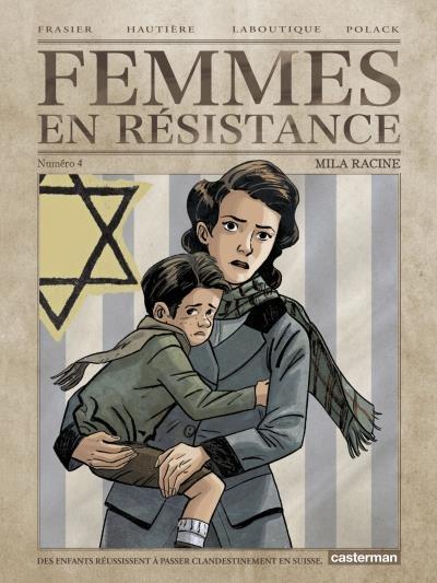 Couverture Femmes en résistance, tome 4 : Mila Racine