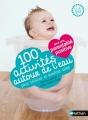 Couverture 100 activités d'éveil et de relaxation autour de l'eau Editions Nathan 2016