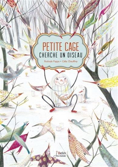 Couverture Petite cage cherche un oiseau