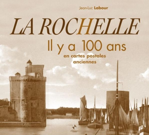 la rochelle il y a 100 ans livraddict. Black Bedroom Furniture Sets. Home Design Ideas