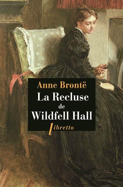 Couverture La recluse de Wildfell Hall / La châtelaine de Wildfell Hall / La dame du manoir de Wildfell Hall