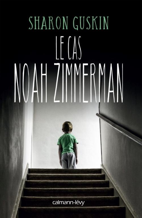 Couverture Le cas Noah Zimmerman