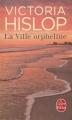 Couverture La Ville orpheline Editions Le Livre de Poche 2016