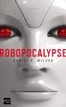 Couverture Robopocalypse, tome 1 Editions Fleuve 2011