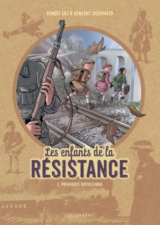 Couverture Les enfants de la résistance, tome 2 : Premières répressions