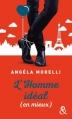 Couverture L'homme idéal (en mieux) Editions Harlequin (&H) 2016