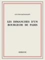 Couverture Les Dimanches d'un bourgeois de Paris Editions Bibebook 2015