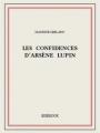 Couverture Les confidences d'Arsène Lupin Editions Bibebook 2015