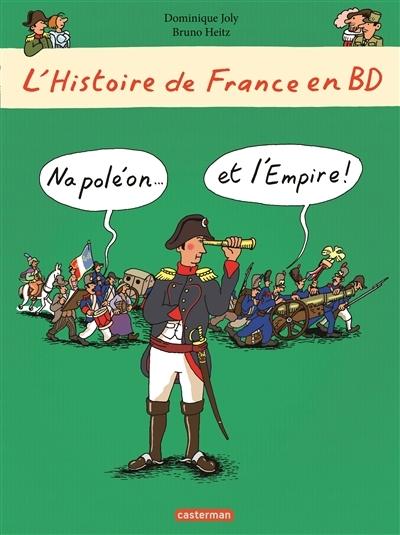Couverture L'histoire de France en BD, tome 9 : Napoléon et l'Empire