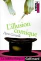 Couverture L'illusion comique Editions Gallimard  (La bibliothèque) 2003