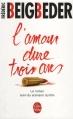 Couverture L'amour dure trois ans Editions Le Livre de Poche 2015