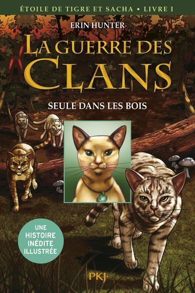 Couverture La guerre des clans (BD) : Etoile du tigre et Sacha, tome 1 : Seule dans les bois