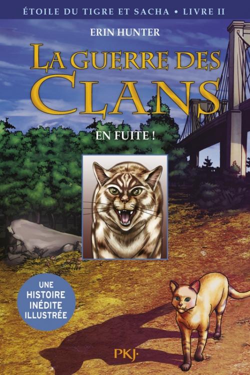 Couverture La guerre des clans (BD) : Etoile du tigre et Sacha, tome 2 : En fuite !