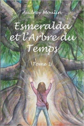 Couverture Esmeralda et l'Arbre du Temps, tome 1