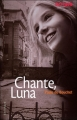 Couverture Chante, Luna Editions Gallimard  (Scripto) 2008