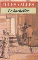 Couverture Le bachelier Editions Le Livre de Poche 1995