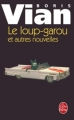 Couverture Le loup-garou et autres nouvelles Editions Le Livre de Poche 2000