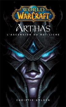 Couverture Arthas : L'ascension du Roi-Liche