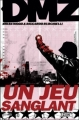 Couverture DMZ, tome 06 : Un jeu sanglant Editions Panini 2010