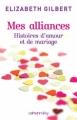 Couverture Mes alliances : Histoires d'amour et de mariages Editions Calmann-Lévy 2010