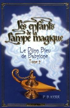 Couverture Les Enfants de la lampe magique, tome 2 : Le Djinn bleu de Babylone
