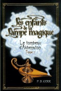 Couverture Les Enfants de la lampe magique, tome 1 : Le Tombeau d'Akhenaton
