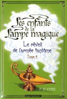 Couverture Les Enfants de la lampe magique, tome 4 : Le Réveil de l'armée fantôme