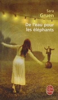 De l'eau pour les éléphants - Sara Gruen