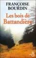 Couverture Les Bois de Battandière Editions Belfond 2007