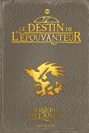 Couverture L'épouvanteur, tome 08 : Le destin de l'épouvanteur