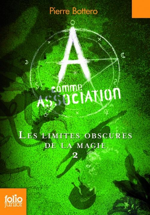 Couverture A comme association, tome 2 : Les limites obscures de la magie