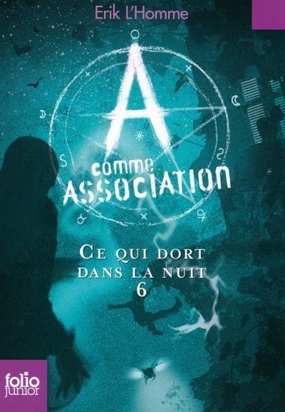 Couverture A comme Association, tome 6 : Ce qui dort dans la nuit