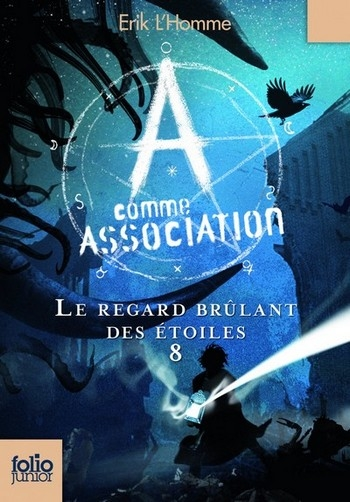 Couverture A comme association, tome 8 : Le regard brûlant des étoiles
