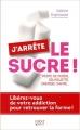 Couverture J'arrête le sucre! Editions First 2015