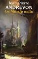 Couverture Le Monde enfin Editions Fleuve (Noir - Rendez-vous ailleurs) 2005